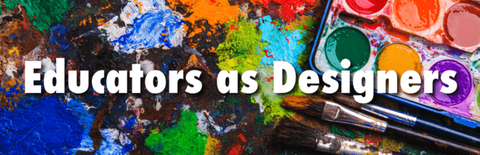 Educators as designers: Banner image