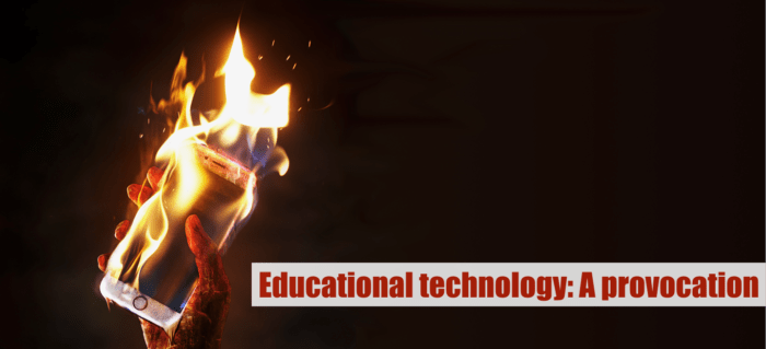 Educational technology, A provocation: Banner image