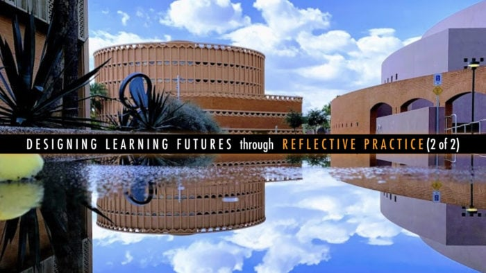 Designing learning futures through reflective practice, banner image. Photo & Design by Punya Mishra